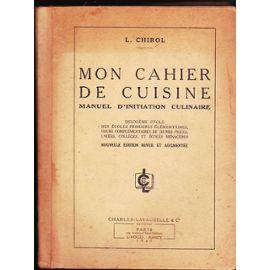 Chirol Mon Cahier De Cuisine 0 Manuel D Iniriation Culinaire