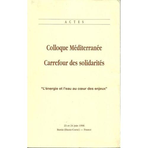 Colloque Mediterranee Carrefour Des Solidarites