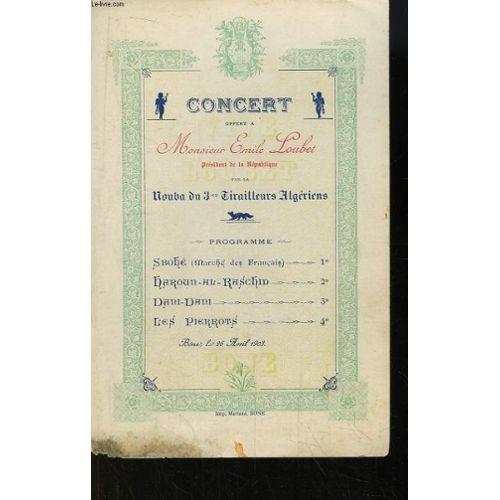 Programme du Concert Offert à Monsieur Emile Loubet, Président de la République, Par la Nouba du 3e Tirailleurs Algériens