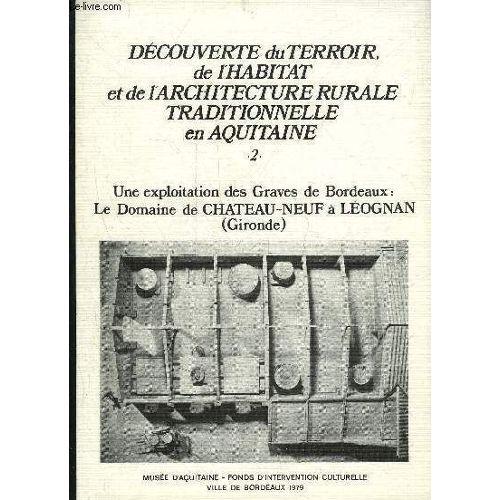 Decouverte Du Terroir De Lhabitat Et De Larchitecture Rurale Traditionnelle En Aquitaine 2 Une Exploitation Des Graves De Bordeaux Le Domaine