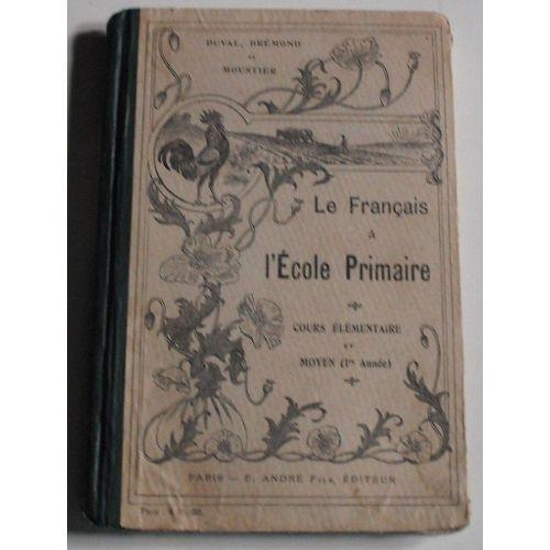 Le Francais A L Ecole Primaire Cours Elementaire Et Moyen 1ere Annee