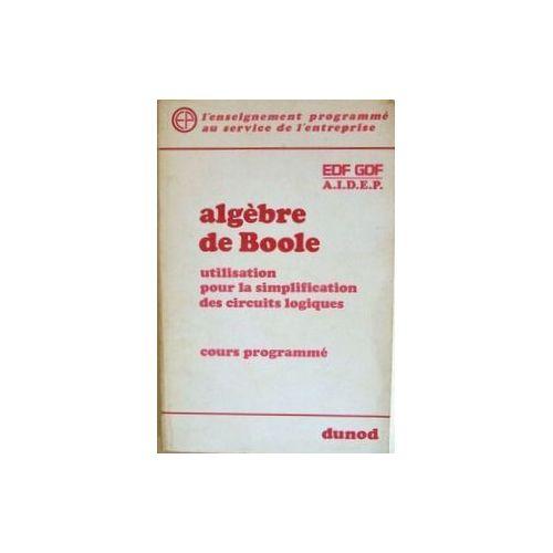 Algèbre de Boole, utilisation pour la simplification des ...