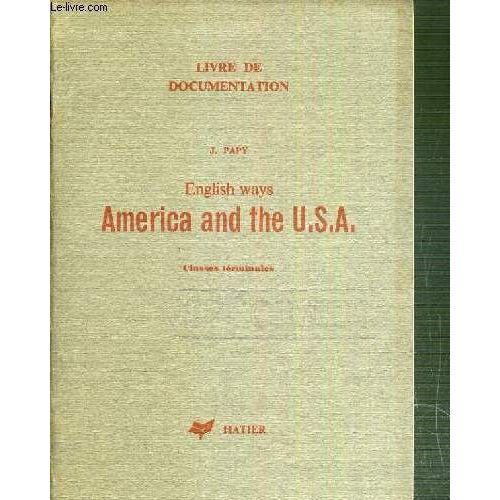 English Ways America And The U S A Classes Terminales Livre De Documentation Texte En Anglais