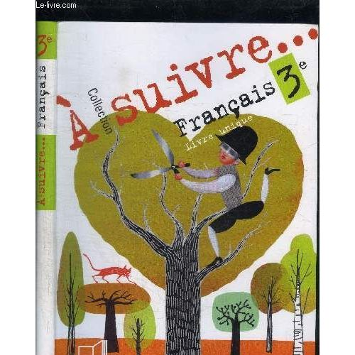 Francais 3e Livre Unique Collection A Suivre