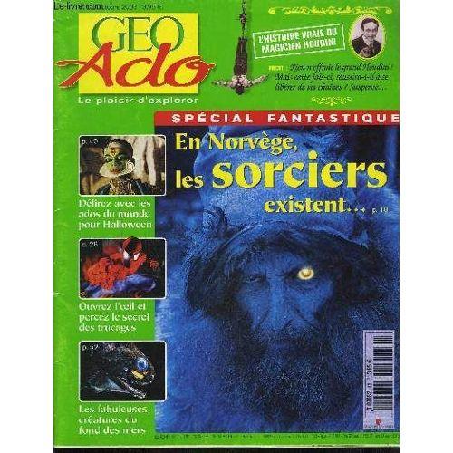 Geo Ado Le Plaisir D Explorer N 13 Octobre 2003 Special Fantastique En Norvege Les Sorciers Existent Les Fabuleuses Creatures Du Fond Des