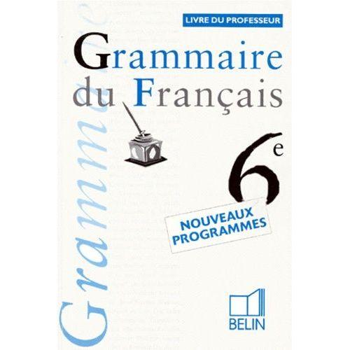 Grammaire Du Francais 6eme Livre Du Professeur Programme 1996