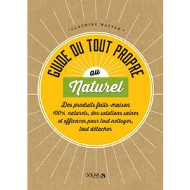 Guide Du Tout Propre Au Naturel   de claudine wayser  Format Broché