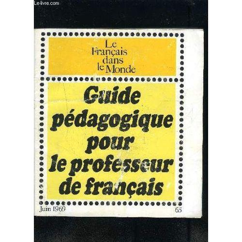 Guide Pedagogique Pour Le Professeur De Francais Juin 1969 9eme Annee 65 Le Francais Dans Le Monde Les Niveaux De La Langue La Prononciation Et