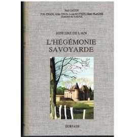 Histoire De L Ain Tome 2 L Hegemonie Savoyarde Du Xiv Eme Siecle Au Traite De Lyon 1601 Rakuten