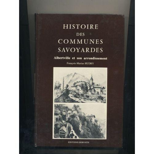 Histoire Des Communes Savoyardes Tome Iv Albertville Et Son Arrondissement