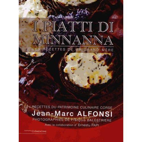 Les recettes de ma grand-mère (I piatti di minnanna). Recettes du patrimoine culinaire corse - Jean-Marc Alfonsi