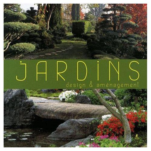 Jardins - Design & Aménagement, Édition  Français-Anglais-Allemand-Espagnol-Italien-Néerlandais
