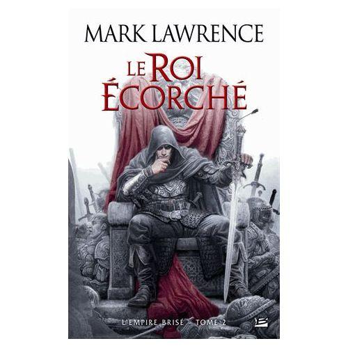 L'Empire Brisé Tome 3 L'empereur écorché - Mark Lawrence