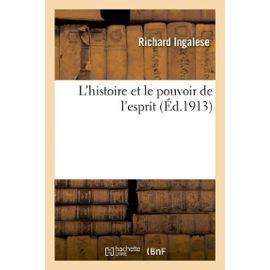 L'histoire et le pouvoir de l'esprit - Richard Ingalese