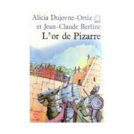 L Or De Pizarre Alicia Dujovne Ortiz Le Livre De Poche Jeunesse N 239 1986