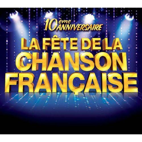 La Fete De La Chanson Francaise 10 Eme Anniversaire