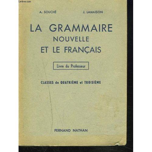 La Grammaire Nouvelle Et Le Francais Classe De Quatrieme Et Troisieme Livre Du Professeur