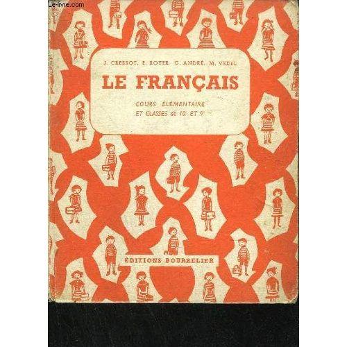 Le Francais Cours Elementaire Et Classes De 10eme Et 9eme Vocabulaire Grammaire Conjugaison Orthographe Elocution Redaction