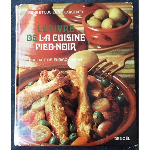 Le Livre De La Cuisine Pied Noir Preface De Enrico Macias Dessins De Gerard Lussault