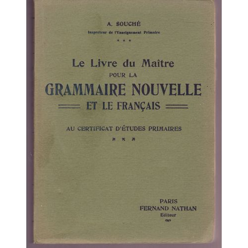 Le Livre Du Maitre Pour La Grammaire Nouvelle Et Le Francais Au Certificat D Etudes