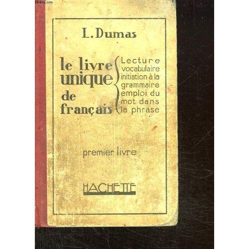 Le Livre Unique De Francais Premier Livre Lecture Vocabulaire Initiation A La Grammaire Emploi Du Mot Dans La Phrase