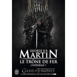 Le Trone De Fer L Integrale 1 George R R Martin Editions J Ai Lu 2011 Game Of Thrones 0