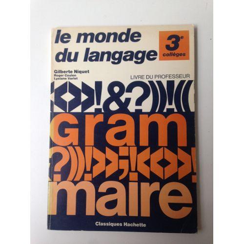 Le Monde Du Langage Grammaire 3e Des Colleges Livre Du Professeur