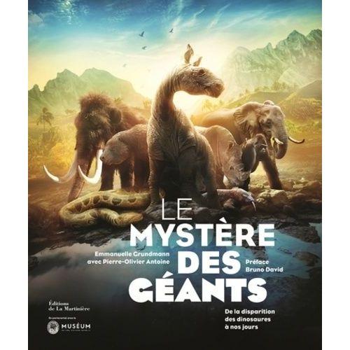 Le Mystere Des Geants De La Disparition Des Dinosaure A Nos Jours