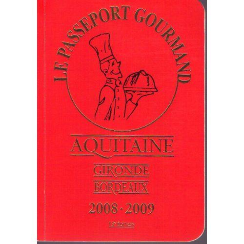 Le Passeport Gourmand Daquitaine Gironde Bordeaux 2008 2009 13ème édition