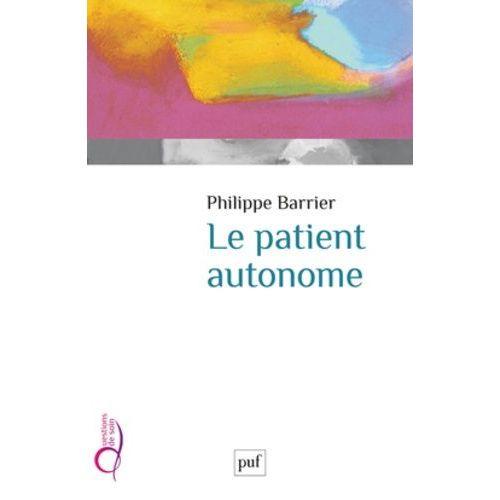 Le patient autonome - Philippe Barrier
