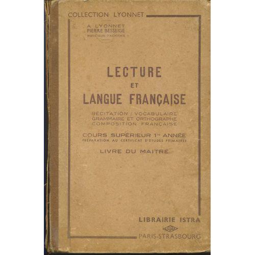 Lecture Et Langue Francaise Cours Superieur 1ere Annee Preparation Au Certificat D Etudes Primaires Livre Du Maitre