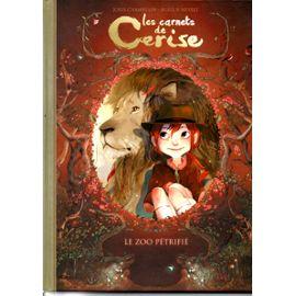 Les Carnets De Cerise   Le Zoo Petrifie   de CHAMBLAIN  NEYRET  Format Cartonné