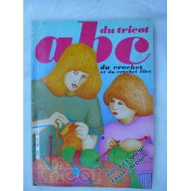 Livre A B C Du Tricot Et Du Crochet Conseils Points Aux Tricots Et Crochet Avec Photo Et Explications 199