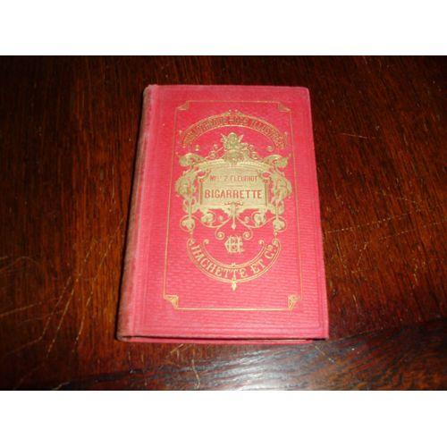 Livre Ancien 1882 Bigarrette De Z Fleuriot Bibliotheque Rose