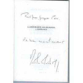 Livre De Nicolas Sarkozy Avec Dedicace Autographe Sur Premiere Page La Republique Les Religions L Esperance 2004 Rakuten
