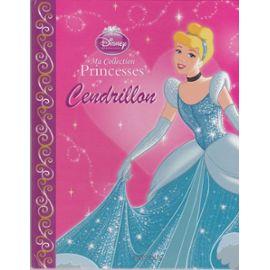 Ma Collection Princesses Cendrillon de Disney Format Cartonné