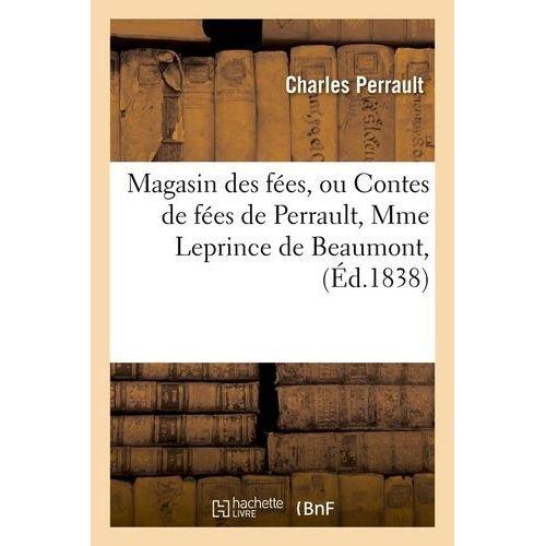 79ab66958bf56 magasin-des-fees-ou -contes-de-fees-de-perrault-mme-leprince-de-beaumont-ed-1838-de-charles-perrault-1254900437_L.jpg