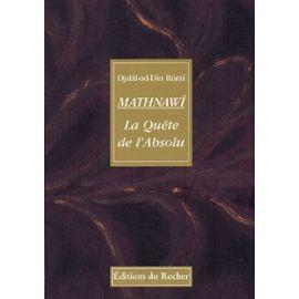 Mathnawî - La Quête De L'absolu   de Rûmî Djalâl-od-Dîn  Format Relié