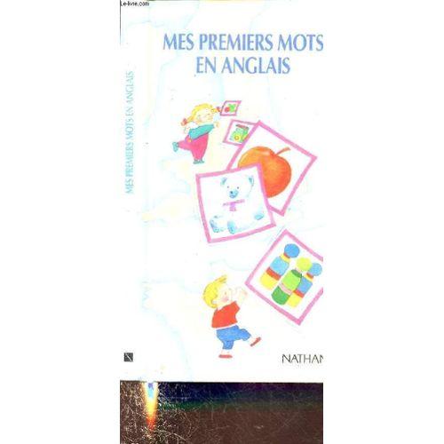 Mes Premiers Mots En Anglais 180 Images Pour Eveiller La Curiosite De Vos Enfants Imagier Bilingue Francais Anglais Pour Apprendre L Anglais