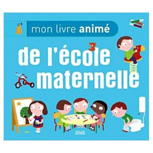 Mon Livre Anime De L Ecole Maternelle