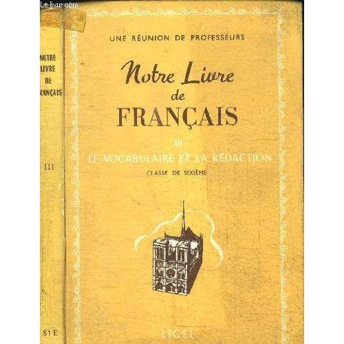 Notre Livre De Francais Tome 3 Le Vocabulaire Et La Redaction Classe De 6e