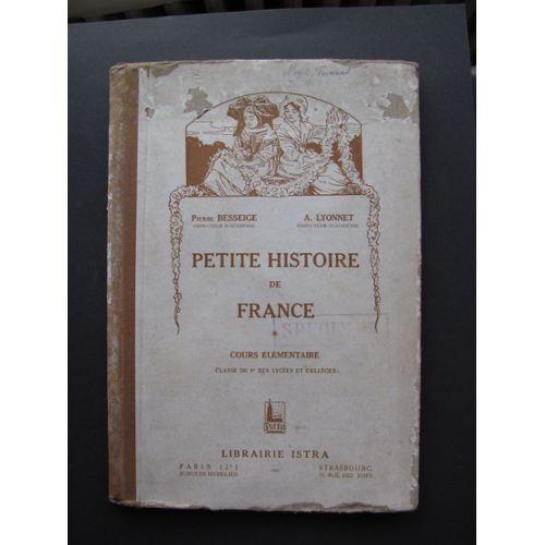 Petite Histoire De France Edition En Couleur Cours Elementaire Classe De 9e Des Lycees Et Colleges