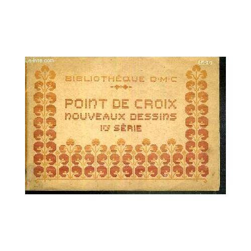 Point De Croix Nouveaux Dessins - 1ere Serie ...