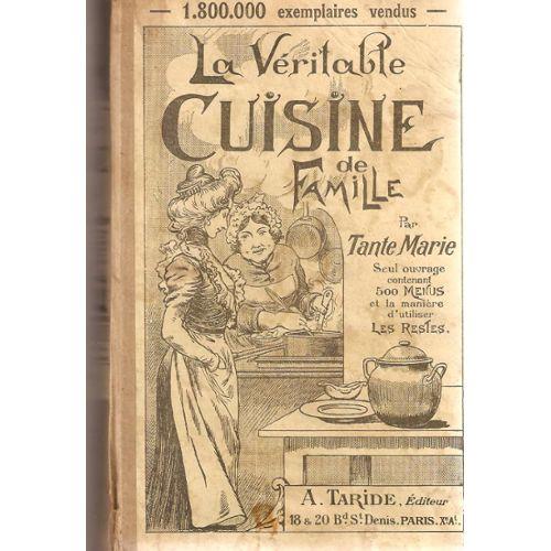 La Veritable Cuisine De Famille Comprenant 1000 Recettes Et 500 Menus Par Tante Marie