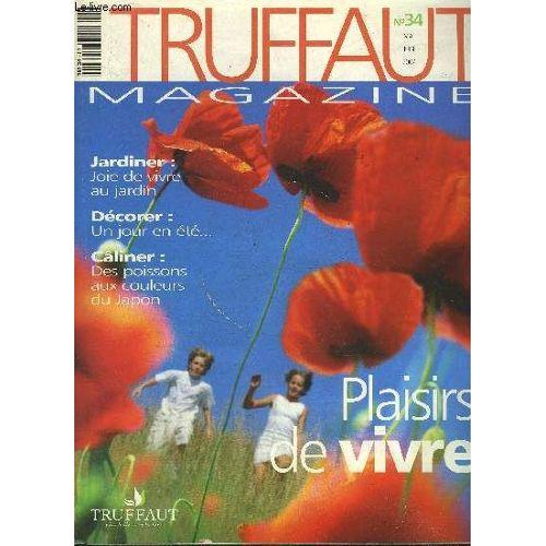 Truffaut Magazine N°34 Mai Juin 2007 - Joie De Vivre Au Jardin - Dossier Un  Jour En Été - Des Poissons Aux Couleurs Du Japon - Effets Lumineux Et Jeux  ...